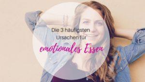 Die 3 häufigsten Ursachen für emotionales Essen