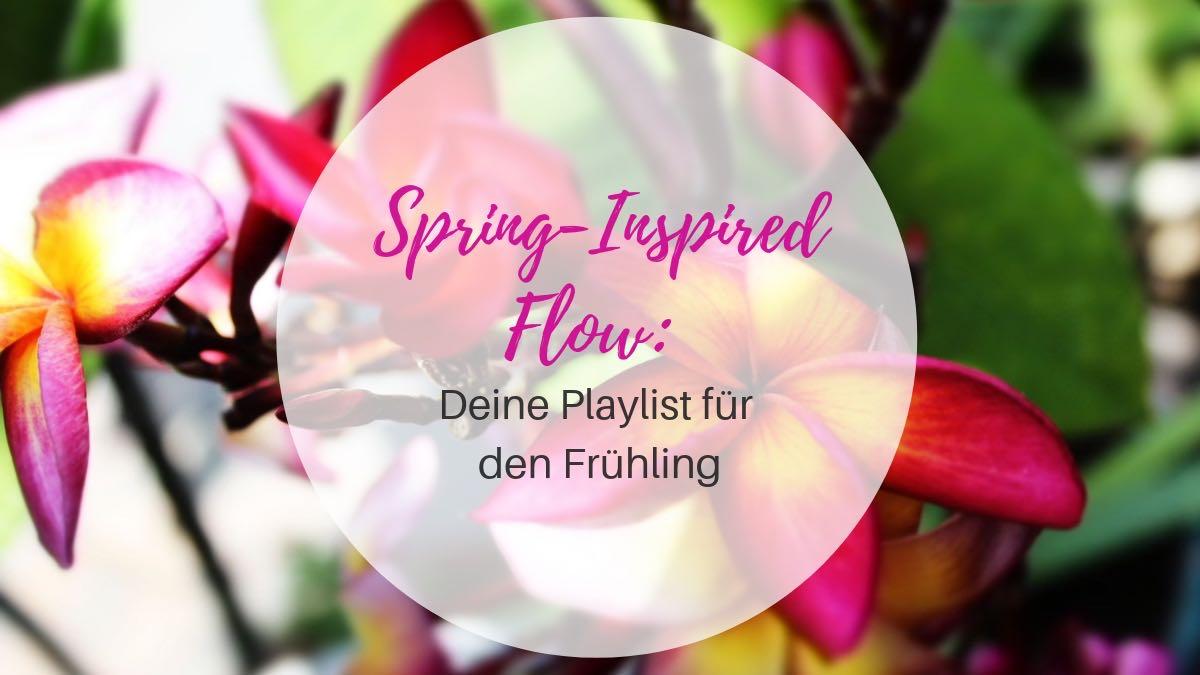 Playlist spring-inspired flow