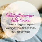 Selbstoptimierungsfalle Corona